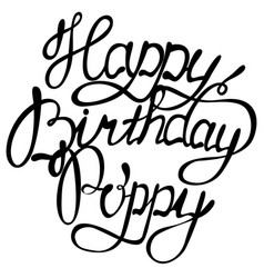 Happy birthday poppy name lettering vector