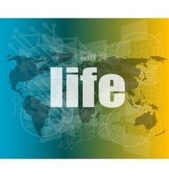 life words on business digital touch screen vector image