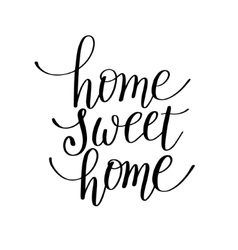 home sweet home handwritten calligraphy lettering vector image vector image