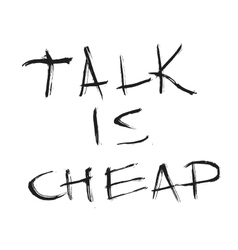 Talk is cheap quote Hand drawn graphic vector image