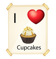 A poster showing the love of a cupcake vector