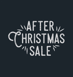 after christmas sale lettering and typography vector image