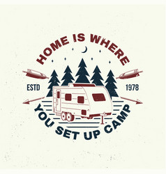 Home is where you set up camp summer camp vector