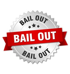 Bail out 3d silver badge with red ribbon vector