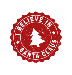 i believe in santa claus grunge stamp seal with vector image