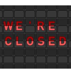 We Are Closed Flip Board vector image