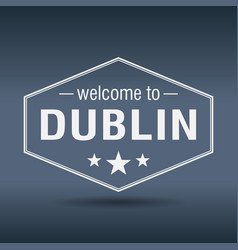Welcome to dublin hexagonal white vintage label vector