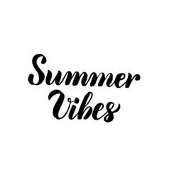 summer vibes handwritten lettering vector image
