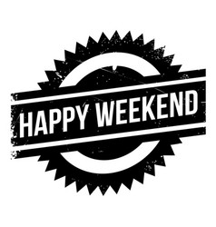 happy weekend rubber stamp vector image