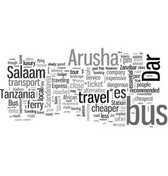 how to travel by bus from arusha to dar es salaam vector image