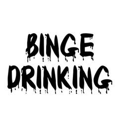 Binge drinking stamp on white background vector