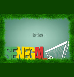 Frame senegal and a soccer ball at the gate vector