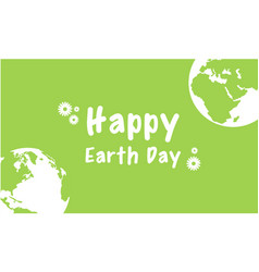 happy earth day design with green background vector image