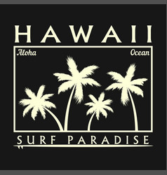 hawaii surfing typography for design t-shirt vector image