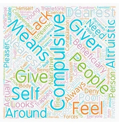 The Compulsive Giver text background wordcloud vector image