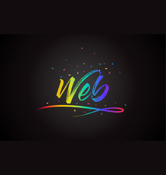 Web word text with handwritten rainbow vibrant vector