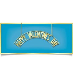 Happy Valentines Day design inscription on signbo vector image