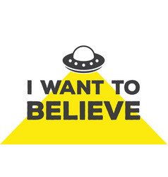 I want to believe - calligraphy lettering quote vector