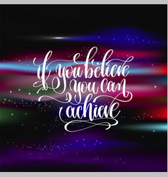 if you believe you can achieve hand lettering vector image