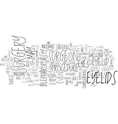 What is eyelid surgery text word cloud concept vector