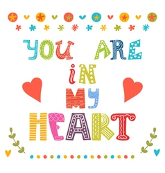 You are in my heart Greeting card with funny vector image vector image