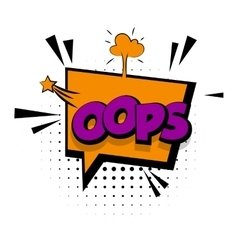 Comic sound effects pop art word Lettering Oops vector image