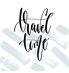 travel time - hand lettering typography poster vector image