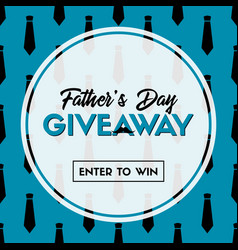 fathers day giveaway enter to win vector image