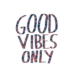 Good vibes only quote color vector