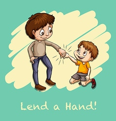 Old saying lend a hand vector image