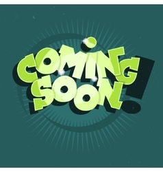 Coming Soon Comic Lettering With Sparks vector image
