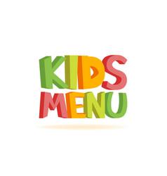 kids menu funny 3d sign vector image vector image