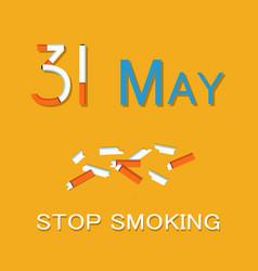 31 may stop smoking poster world no tobacco day vector image