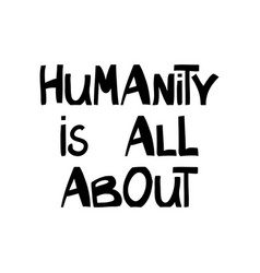 humanity is all about quote about human rights vector image