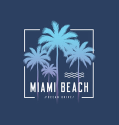Miami beach ocean drive tee print with palm trees vector
