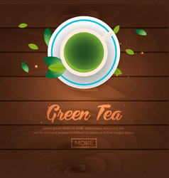 tea time cup of tea green tea wooden background vector image