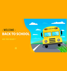 Welcome back school horizontal banner school bus vector