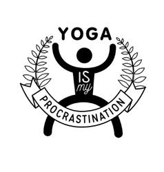 yoga is my procrastination vector image