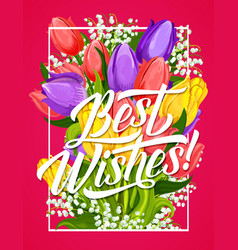 greeting card flower and best wishes lettering vector image