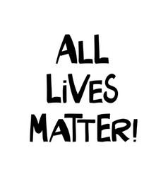 all lives matter quote about human rights vector image