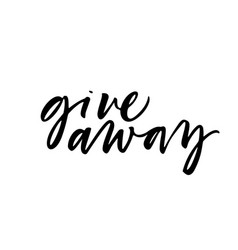 Giveaway phrase lettering vector