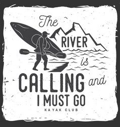 The river is calling and i must go kayak club vector