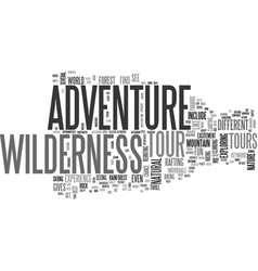 adventure tour in wilderness text word cloud vector image