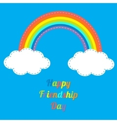 Happy Friendship Day Rainbow and clouds in the sky vector