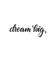 lettering poster dream big inspirational and vector image