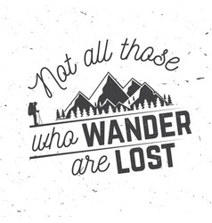 not those who wander are lost vector image