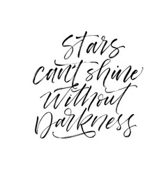 Stars cant shine without darkness phrase vector