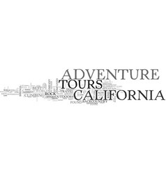 adventure tours in california text word cloud vector image