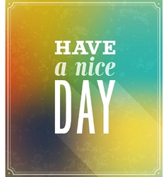 Have a nice day typographic design vector image