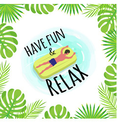 Have fun and relax label tropical leaves framing vector